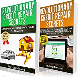 Credit Repair: 2 Books in 1: Comprehensive Beginners Guide for Newbies and Cardinal Rules to Eliminate Negative Items from Your Credit Report and Get a ... Credit Score Repair) (English Edition) de [McCord, Michael]
