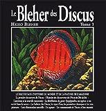 Le Bleher des Discus. Ediz. francese: 1