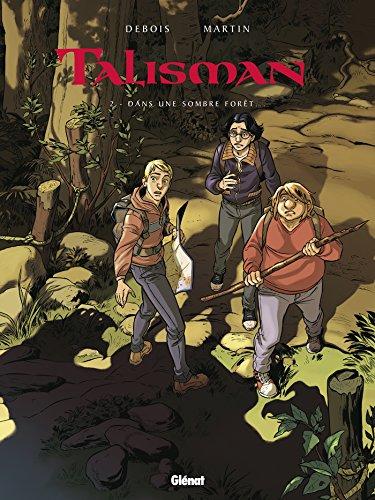 Talisman, Tome 2 : Dans une sombre forêt...