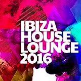 Ibiza House Lounge 2016