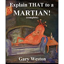 Explain THAT to a Martian! Complete