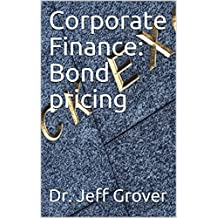 Corporate Finance: Bond pricing (English Edition)