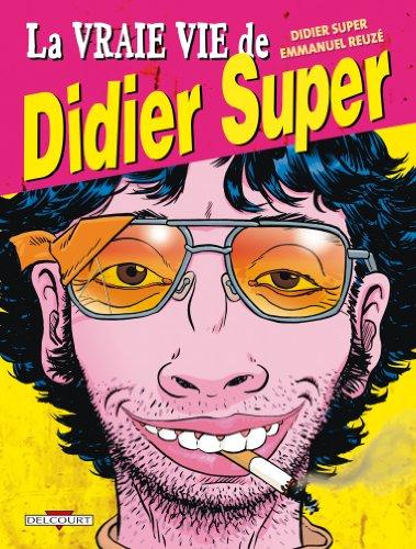 Vraie vie de Didier super T01