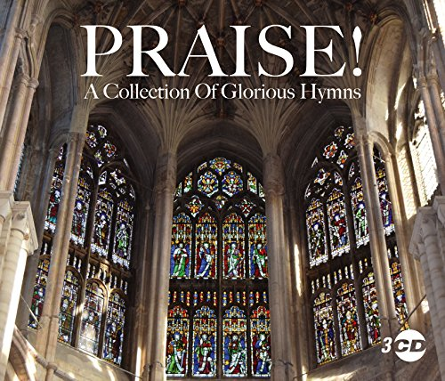 Praise - A Collection Of Glorious Hymns - Various Artists - 2017