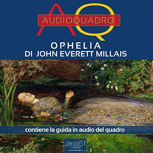 Ophelia di John Everett Millais  Audiolibri