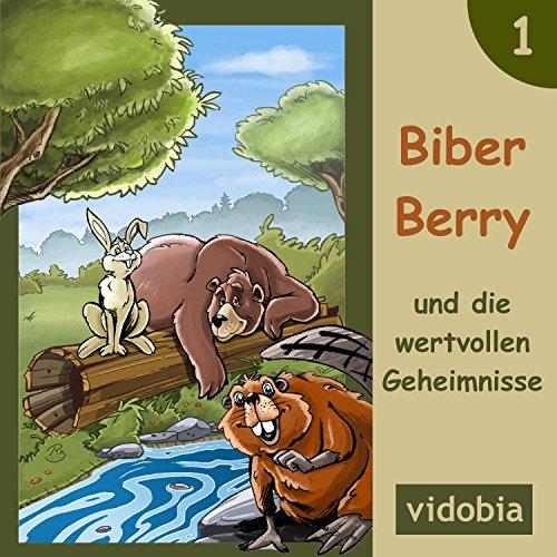 1 - Biber Berry und die wertvollen Geheimnisse (7 Gute-Nacht-Geschichten für Kinder + Extra Track Klang des Waldes)