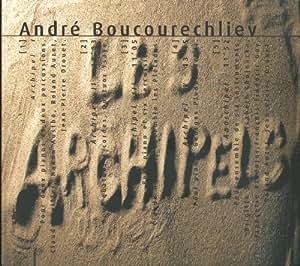 Boucourechliev : Archipels