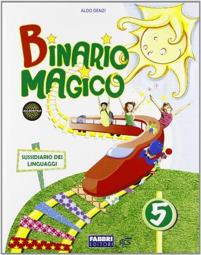 Binario magico. Antologia. Per la 5 classe elementare. Con espansione online