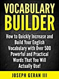 #9: Vocabulary Builder Vol.1: How to Quickly Increase and Build Your English Vocabulary with Over 500 Powerful and Practical Words That You Will Actually Use!