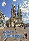 Highlights in Bremen (Wandkalender 2019 DIN A4 hoch): Stadtmusikanten, Rathaus, Roland oder der St. Petri Dom, entdecken Sie die Sehenswürdigkeiten in Bremen (Planer, 14 Seiten ) (CALVENDO Orte)