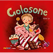 Golosone. Ediz italiana e inglese. Ediz. a colori