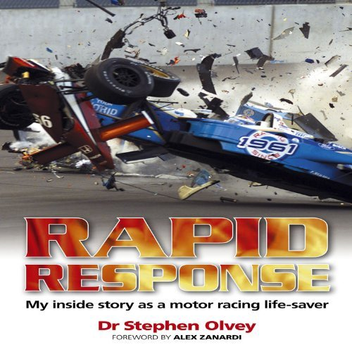 rapid-response-my-inside-story-as-a-motor-racing-life-saver-by-stephen-olvey-1-jul-2010-paperback