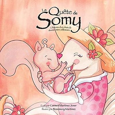 La Quète de Somy, L´histoire d'Un Choix de Devenir Mère Célibataire