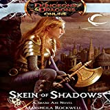 Skein of Shadows: Dungeons & Dragons Online: Eberron Unlimited, Book 2