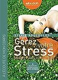 Gérez votre stress (z) - Audio livre 2 CD AUDIO