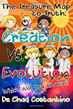 The Treasure Map to Truth: Creation Vs. Evolution - Which Will You Choose?