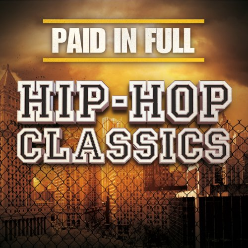 Paid In Full: Hip-Hop Classics...