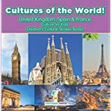 Cultures of the World! United Kingdom, Spain & France - Culture for Kids - Children's Cultural Studies Books