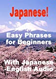 Japanese - Easy Phrases for Beginners With Japanese-English Audio