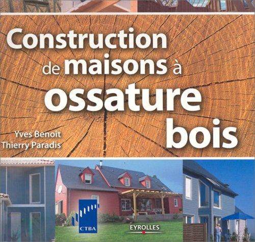 Constructions de maisons à ossature bois par Yves Benoit