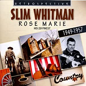 Rose Marie His 28 Finest 1949 1957 By Slim Whitman