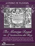 Le Maneige Royal Or, L'instruction Du Roy: En L'exercice De Monter a Cheval