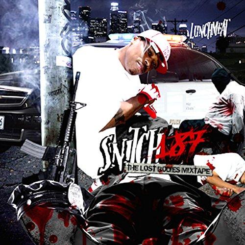 Snitch 187 (Lost Files) [Explicit]