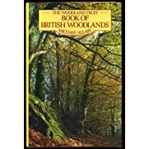 The Woodland Trust Book of British Woodlands