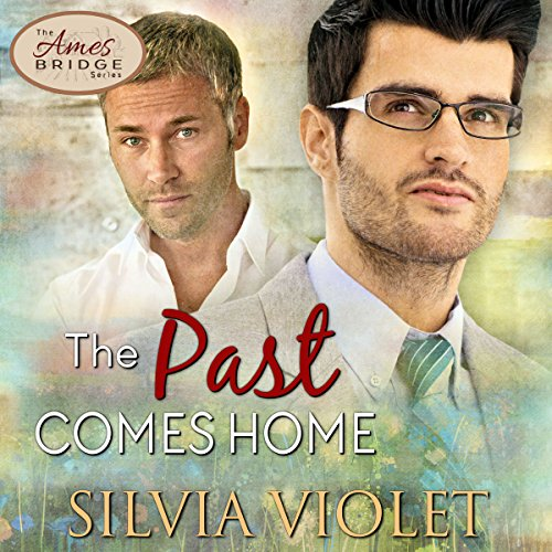 The Past Comes Home: Ames Bridge, Book 2