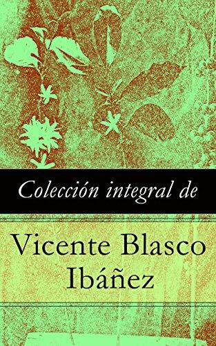 Colección integral de Vicente Blasco Ibáñez por Vicente Blasco Ibáñez