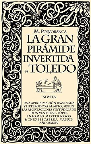 La gran pirámide invertida de Toledo por Marcus Polvoranca