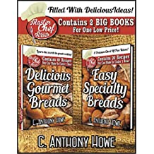 COMBO COLLECTION - GOURMET AND SPECIALTY BREADS - Contains 2 BIG BOOKS For One Low Price (MASTER CHEF Book 3) (English Edition)