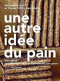Une autre idée du pain- Des rizières aux délicieuses recettes naturellement sans gluten  par Nathaniel Doboin