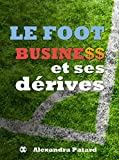 Le football business et ses dérives...