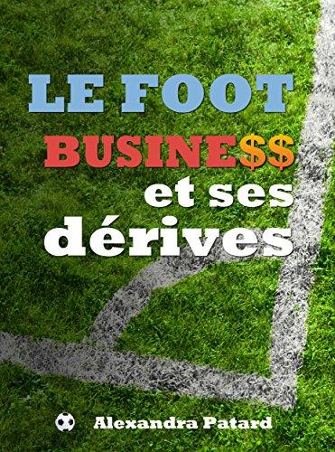 Le football business et ses dérives