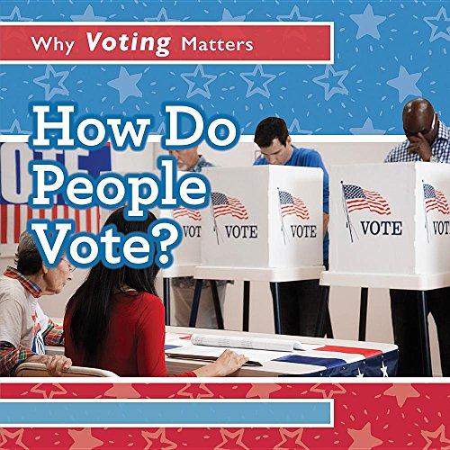 How Do People Vote? (Why Voting Matters) por Kristen Rajczak Nelson