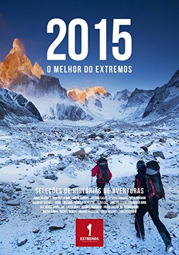 2015: O MELHOR DO EXTREMOS (ANUÁRIO Livro 3) (Portuguese Edition) por Elias Luiz dos Santos