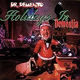 Songtexte von Dr. Demento - Dr. Demento: Holidays in Dementia
