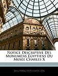 Notice Descriptive Des Monumens �gypt...