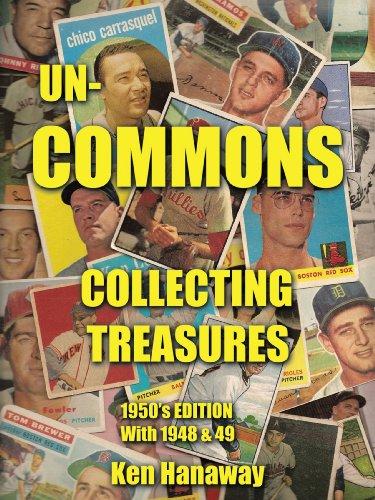 Un-Commons: Collecting Treasures 1950's Edition with 1948 & 49 por Ken Hanaway