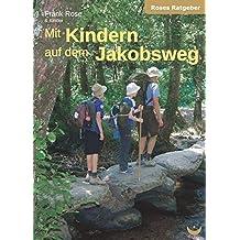 Mit Kindern auf dem Jakobsweg (Roses Ratgeber)