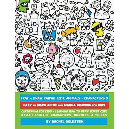 dia del libro kawaii How to Draw Kawaii Cute Animals + Characters 3: Easy to Draw Anime and Manga Drawing for Kids: Cartooning for Kids + Learning How to Draw Super Cute ... Characters, Doodles, & Things: Volume 15