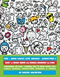 How to Draw Kawaii Cute Animals + Characters 3: Easy to Draw Anime and Manga Drawing for Kids: Volume 15