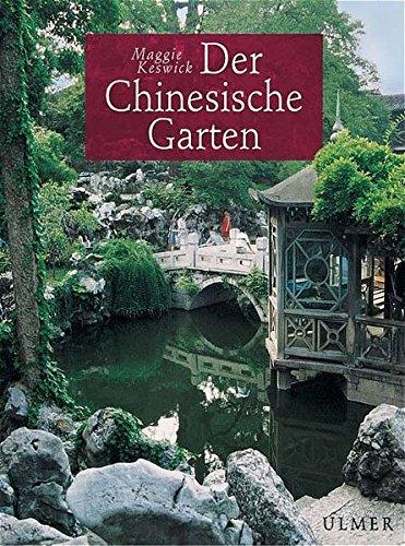 Der Chinesische Garten: Geschichte, Kunst und Architektur China-kunst
