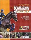 Le mémento de l'équitation : Galops 1 à 7, programme officiel