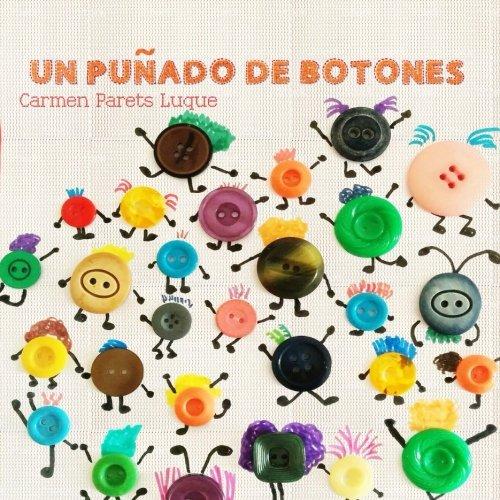 Un puñado de botones: Cuento Infantil sobre la diversidad familiar por Carmen Parets Luque
