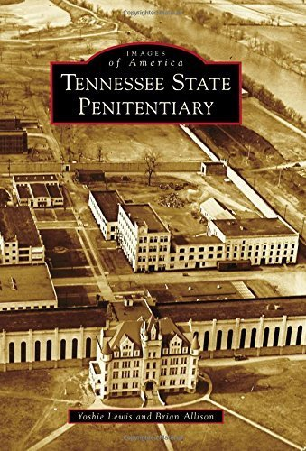 Tennessee State Penitentiary (Images of America) by Yoshie Lewis (2014-10-13)