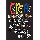 Crea Rompe Pinta Corta Construye Raya Pega: Deja volar tu creatividad y destroza este diario utilizando toda tu imaginación-N