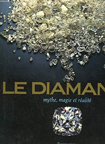 Le Diamant : Mythe, magie, réalité