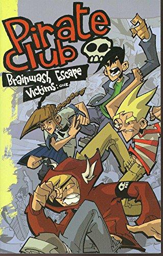 Pirate Club : brainwash escape victims